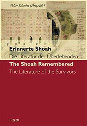 Erinnerte Shoah. Die Literatur der Überlebenden /The Shoah Remembered. Literature of the ...