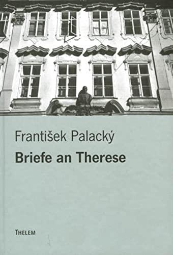 Briefe an Therese: Franti�ek Palack�