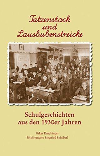 9783935719438: Tatzenstock und Lausbubenstreiche: Schulgeschichten aus den 1930er Jahren