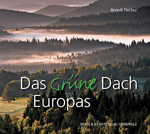 9783935719858: Das grüne Dach: Bilderreise durch ein Naturparadies im Herzen Europas