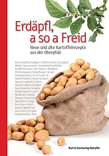 9783935719957: Erdäpfl, a so a Freid: Neue und alte Kartoffelrezepte aus der Oberpfalz