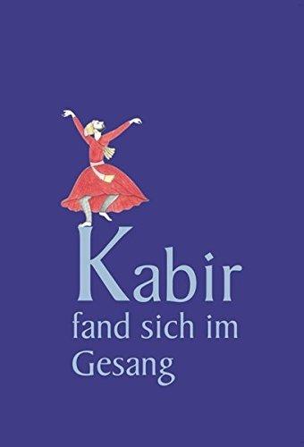 9783935727112: Kabir fand sich im Gesang: Verse des indischen Dichters und Mystikers