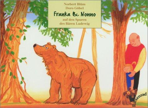 9783935746182: Franka und Nonno: Auf den Spuren des B�ren Ludewig