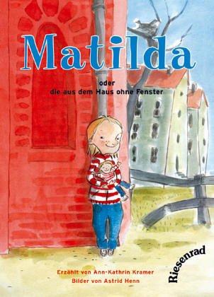 9783935746427: Matilda - oder die aus dem Haus ohne Fenster