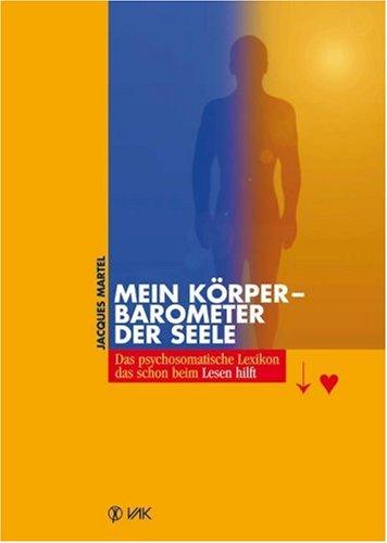 Mein Körper, Barometer der Seele (9783935767224) by Jacques Martel