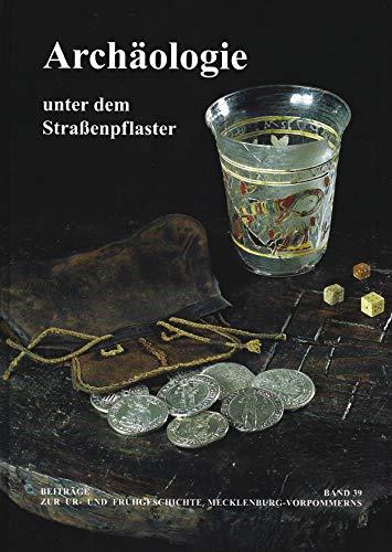 Archäologie unterm Straßenpflaster. 15 Jahre Stadtkernarchäologie in: Jöns, Hauke; Friedrich