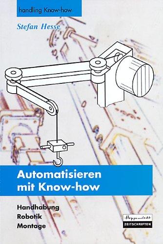 9783935772006: Automatisieren mit Know-how: Handhabung, Robotik, Montage