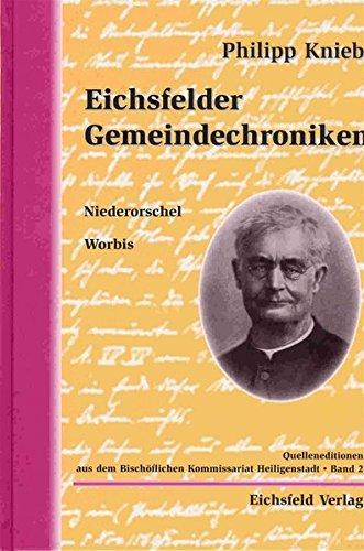 9783935782067: Eichsfelder Gemeindechroniken: Niederorschel, Worbis (Quelleneditionen aus dem Bischöflichen Kommissariat Heiligenstadt)