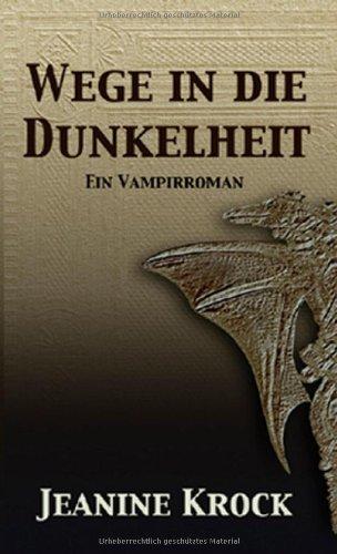 9783935798075: Wege in die Dunkelheit: Ein Vampirroman