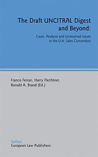 9783935808149: The Draft UNCITRAL Digest and Beyond: Cases, Analysis and Unresolved Issues in the U.N. Sales Convention
