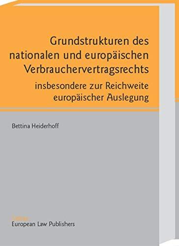 9783935808279: Grundstrukturen des nationalen und europäischen Verbrauchervertragsrechts.