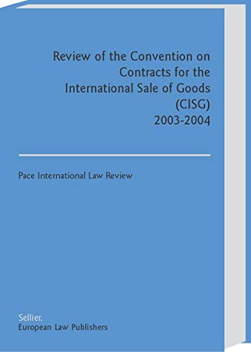 Review of the Convention on Contracts for: Editor-Pace International Law