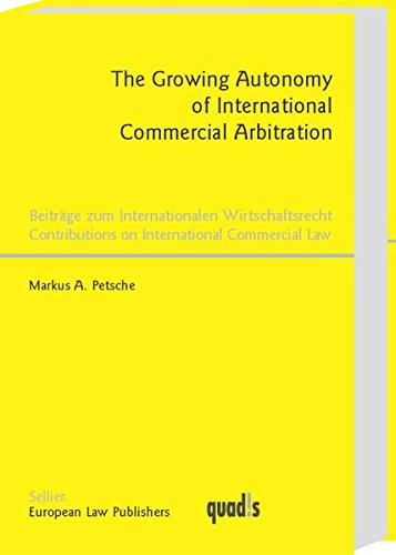 9783935808835: The Growing Autonomy of International Commercial Arbitration (Contributions on International Commercial Law)