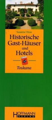 9783935834209: Gast-Häuser und historische Hotels Toscana