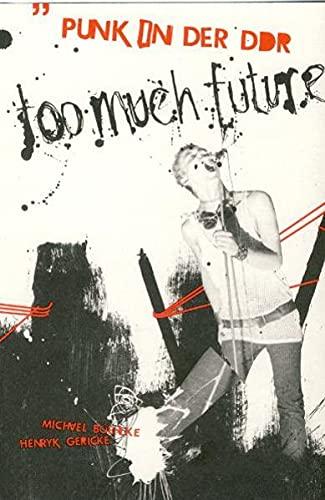 9783935843911: Too much future - Punk in der DDR.