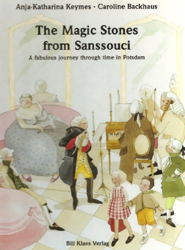 The Magic Stones from Sanssouci ; translated: Anja-Katharina Keymes &