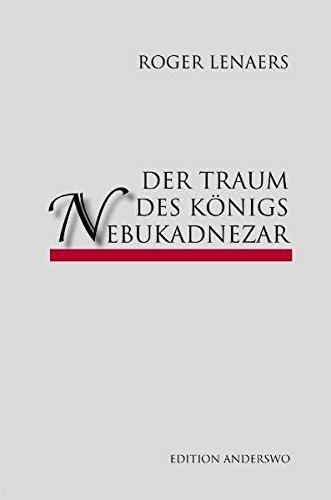 Der Traum des Königs Nebukadnezar: Roger Lenaers
