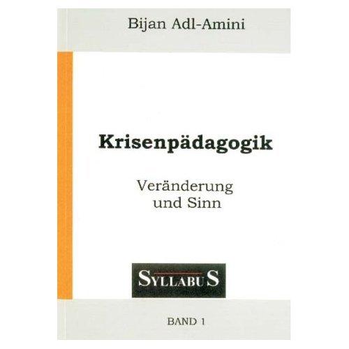 9783935869065: Krisenpädagogik: Band 1: Veränderung und Sinn