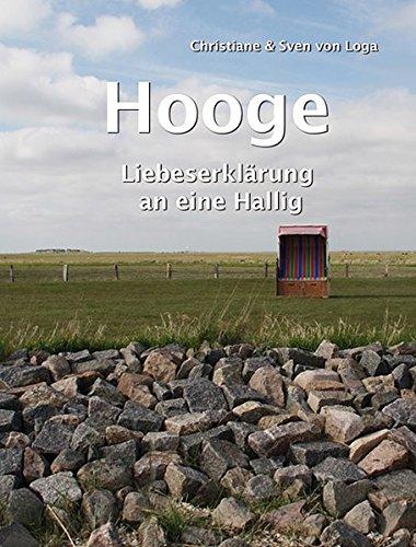 Hooge: Liebeserklärung an eine Hallig (Hardback): Christiane von Loga,