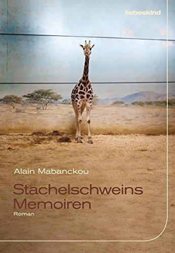 Stachelschweins Memoiren: Roman: Mabanckou, Alain