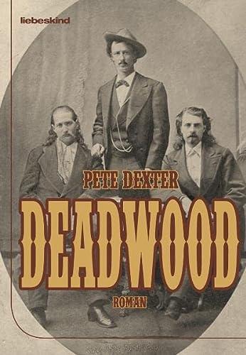 Deadwood (9783935890823) by Pete Dexter