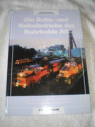 9783935909211: Die Bahn- und Hafenbetriebe der Ruhrkohle AG: Von der Königlichen Zechenbahn zum überregionalen Verkehrsdienstleister