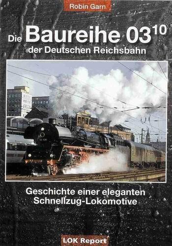 9783935909235: Garn, R: Baureihe 03.10 der Deutschen Reichsbahn