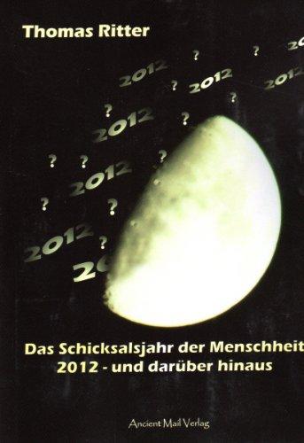 9783935910804: Das Schicksalsjahr der Menschheit: 2012 - und darüber hinaus