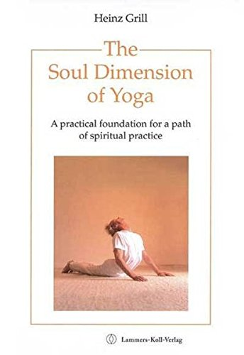 9783935925570: The Soul Dimension of Yoga: A Practical Foundation for a Path of Spiritual Practice