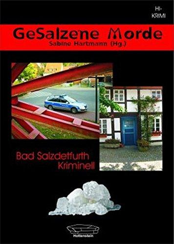 9783935928496: GeSalzene Morde: Bad Salzdetfurth kriminell