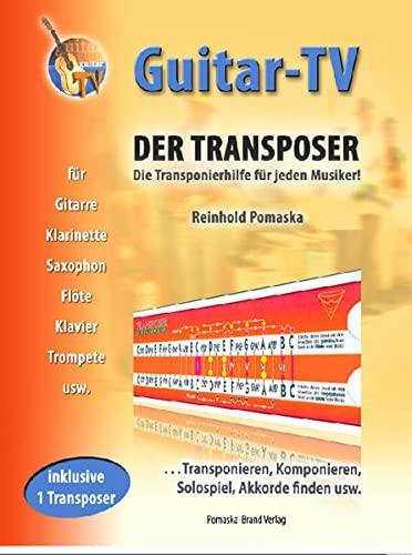 9783935937740: Guitar-TV: Der Transposer: Transponieren, Solospiel, Komponieren, Akkorde finden usw