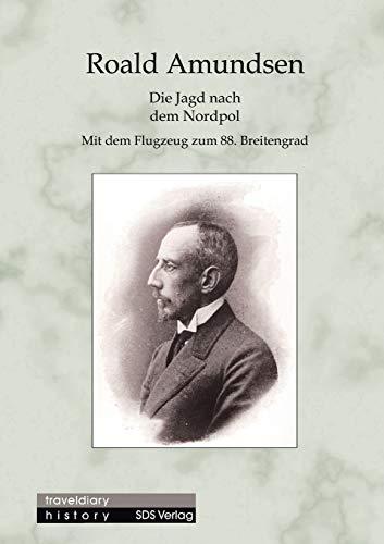 Die Jagd nach dem Nordpol (German Edition) (393595901X) by Roald Amundsen