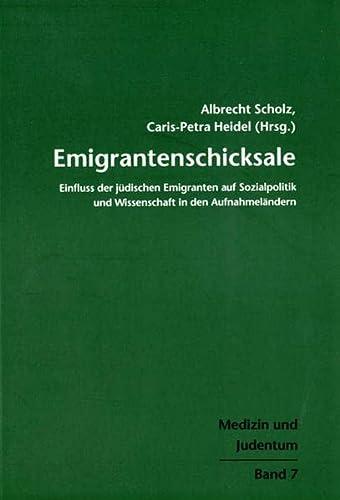 Emigrantenschicksale: Einfluss der jüdischen Emigranten auf Sozialpolitik und Wissenschaft in den ...