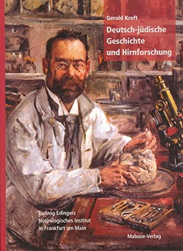 Deutsch-jüdische Geschichte und Hirnforschung: Gerald Kreft