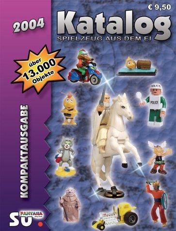 9783935976183: Katalog Spielzeug aus dem Ei, 2004, Kompaktausgabe