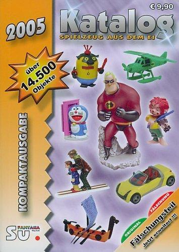 Collectors Katalog Spielzeug aus dem Ei 2005. Kompaktausgabe (3935976283) by Bernard J. Paris