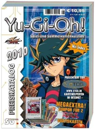9783935976619: Yu-Gi-Oh! Preiskatalog 2010: Katalog f�r Yu-Gi-Oh! Spiel und Sammelkarten