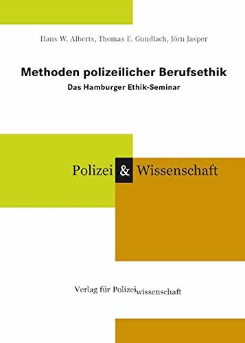 9783935979184: Methoden polizeilicher Berufsethik: Das Hamburger Ethik-Seminar