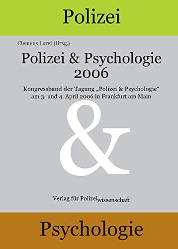 Polizei & Psychologie 2006: Kongressband zur Tagung ?Polizei & Psychologie? 2006 (Paperback)
