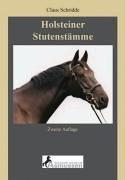 Holsteiner Stutenstämme. Band 1. Holsteiner Stämme [Gebundene Ausgabe] von Claus Schridde...