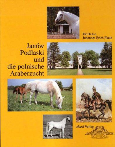 9783935985307: Janow Podlaski und die polnische Araberzucht