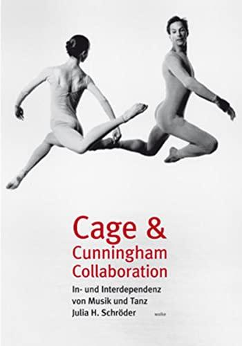 Cage & [ and ] Cunningham Collaboration : In- und Interdependenz von Musik und Tanz: Schr�der, ...