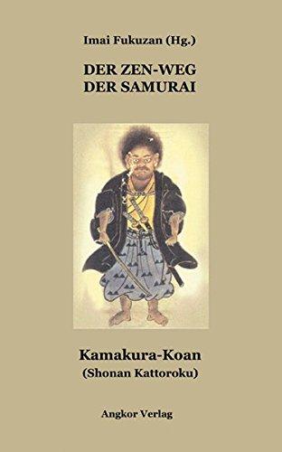 9783936018196: Der Zen-Weg der Samurai: Kamakura - Koan. Shonan Kattoroku