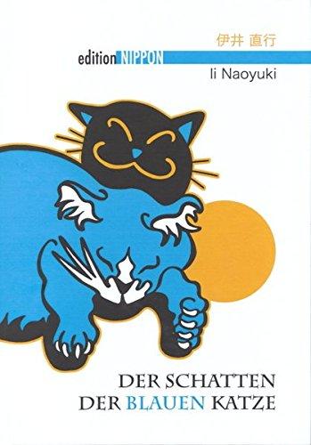 Der Schatten der blauen Katze - Naoyuki Ii, Eduard Klopfenstein, Ray Rubeque, Till Weingärtner
