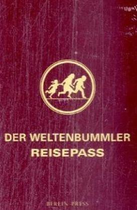 9783936024142: Der Weltenbummler Reisepass