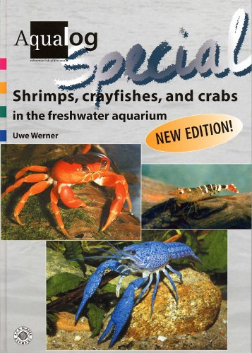 Aqualog Special: Shrimps, Crayfishes, and Crabs in: Uwe Werner