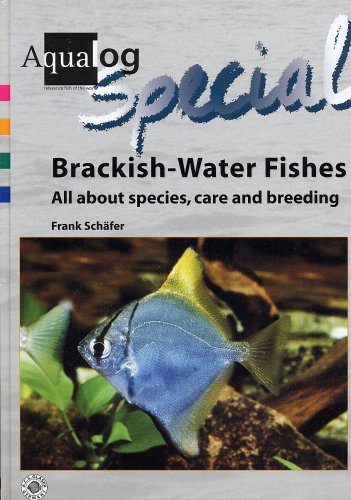 9783936027822: AQUALOG Special, Brackish-Water Fishes: All About Species, Care and Breeding