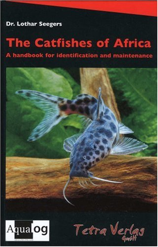 The Catfishes of Africa: Lothar Seegers