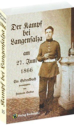9783936030143: Der Kampf bei Langensalza am 27. Juni 1866: Der Deutsche Krieg von 1866, Band 15. Ein Gedenkbuch