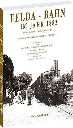 9783936030679: Felda - Bahn im Jahre 1882: Die Feldabahn als schmalspurige Secundär-Bahn im Grossherzogthum Sachsen-Weimar